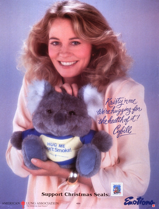 <p>Poster is a reproduction of a color photo of actress Cybill Shepherd.  She holds a toy koala bear.  The koala bear wears a t-shirt that reads &quot;Hug me, don't smoke.&quot;  Title at mid-poster, superimposed on Shepherd.  Bottom of poster features American Lung Association logo, a Christmas Seal, and the logos for the Emotions brand of Mattel toys.</p>