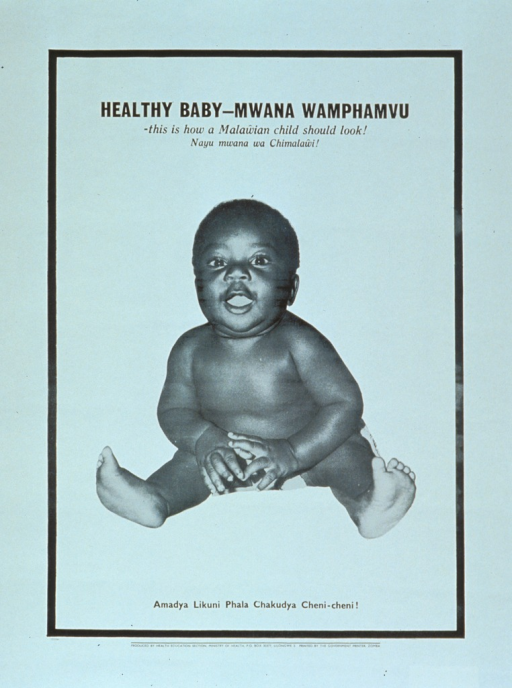 <p>White poster with black lettering.  Title at top of poster in English and Chichewa.  Visual image is a reproduction of a b&amp;w photo of a chubby, happy baby.  Caption below image includes a phrase regarding a local, high-protein food used in weaning children.  Publisher information at bottom of poster.</p>