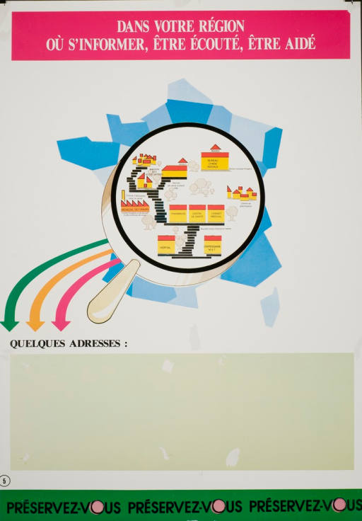 <p>Predominantly white poster with black and white lettering.  Title at top of poster.  Visual image is a map of France showing provinces in different shades of blue.  An illustration of a magnifying glass is superimposed on the map.  Appearing in the magnifying glass are representations of agencies and institutions from which one can learn about AIDS and receive assistance.  Brightly colored arrows stream from the glass to a space near bottom of poster for local agency addresses.  Note repeats three times at bottom of poster, with a fresh pink condom representing the &quot;o&quot; in &quot;vous.&quot;</p>