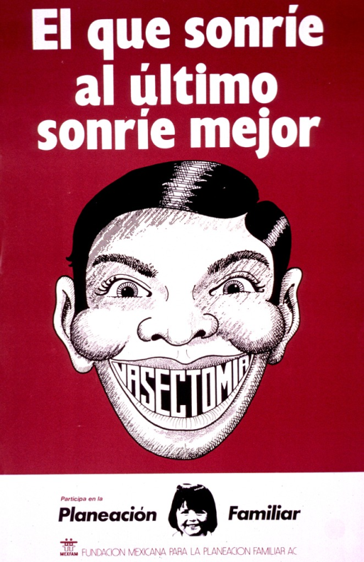 <p>Predominantly red poster with multicolor lettering with title at top of poster.  Visual image is a cartoon-style illustration of a man's face.  The man smiles broadly, revealing the word &quot;vasectomia&quot; in place of teeth.  Caption below illustration, along with halftone print of a young child.  Caption urges participation in family planning.  Publisher name and logo at bottom of poster.</p>