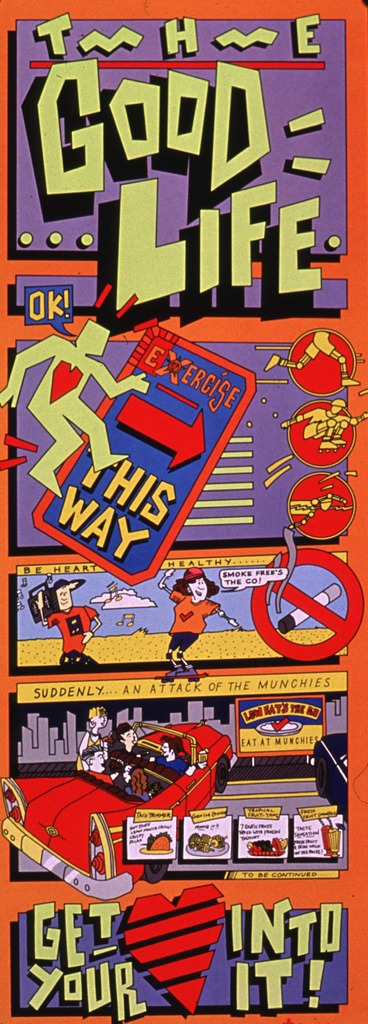 <p>Multicolor poster.  Title at top of poster.  Visual images are cartoon-style illustrations depicting exercise, being smoke-free, and eating healthy foods.  Caption and publisher information at bottom of poster.  Caption uses a symbolic heart in place of text.</p>