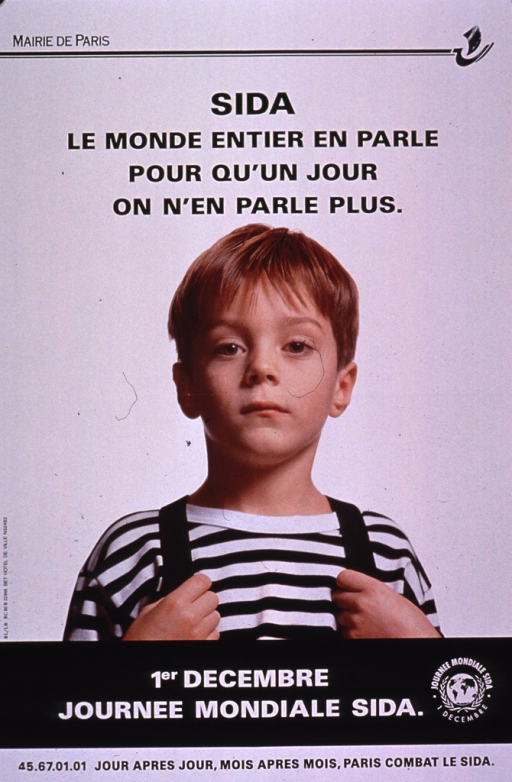 <p>Predominantly white poster with black and white lettering.  Publisher information in upper left corner.  Title near top of poster.  Visual image is a color photo reproduction featuring a school-age boy.  Caption below photo announces World AIDS Day on Dec. 1 and states that day after day, month after month, Paris fights AIDS.</p>