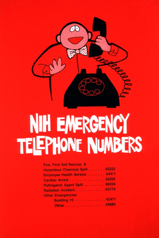 <p>A man wearing a bow tie is speaking excitedly into the handset of a dial telephone.  Extension numbers are given for: fire, first aid rescue, &amp; hazardous chemical spills; Employee Health Service; cardiac arrest; pathogenic agent spill; radiation incident; and other emergencies, in Building 10 and in other buildings.</p>