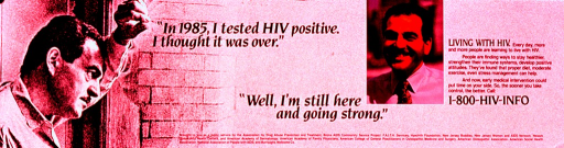 <p>Predominantly black and white poster with black lettering.  Title in center of poster.  Visual images include a b&amp;w photo reproduction of a man resting his head on his arm as he leans on a window and a color photo reproduction of the same man smiling broadly.  Caption to right of color photo discusses ways to maintain health despite HIV and encourages early medical intervention.  Publisher and sponsor information at bottom of poster.</p>