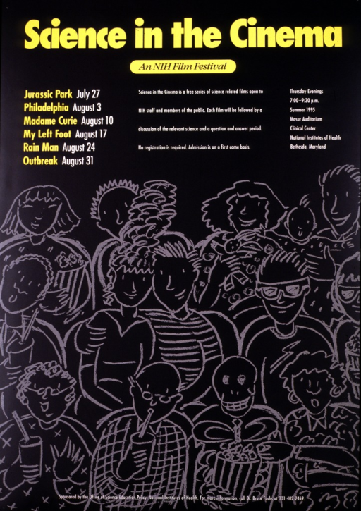 <p>The image shows chalk outlines of people sitting in rows.  Some have drinks or popcorn.  In the front row there is a smiling skeleton.  The films listed are: Jurassic Park, Philadelphia, Madame Curie, My left foot, Rain man, and Outbreak.  They are shown from July 27 through Aug. 31, 1995 on Thursday evenings at the Clinical Center.</p>