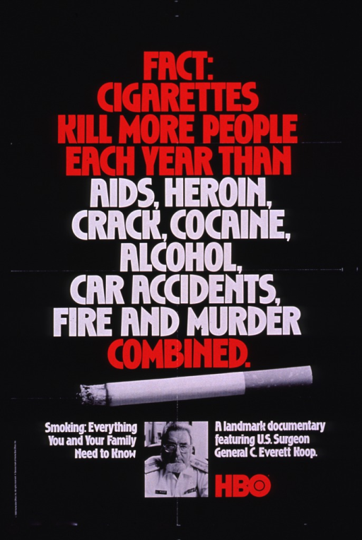 <p>Predominantly black poster with white and red lettering.  Title dominates poster.  Visual images are b&amp;w photo reproductions showing a burning cigarette and C. Everett Koop.  Caption near bottom of poster.  Publisher information on left edge of poster.</p>