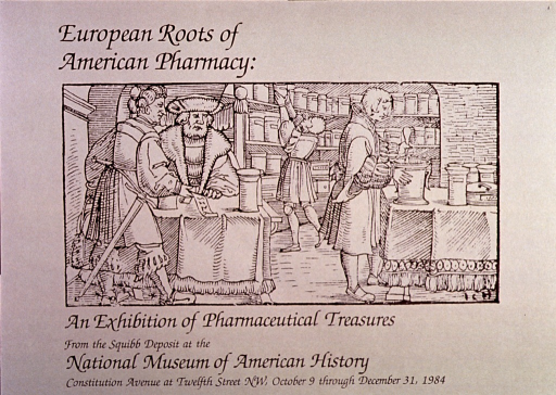 <p>Tan poster with brown lettering.  Initial title phrase at top of poster.  Visual image is a reproduction of a woodcut depicting activity in a pharmacy.  The dress of the people in the woodcut is suggestive of the mid-16th Century.  Remaining title text at bottom of poster.</p>