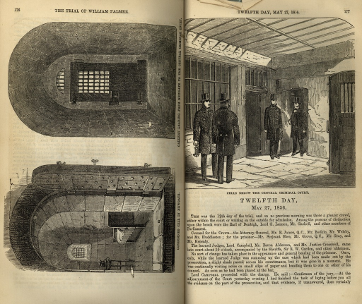 <p>Image of pages 176-177. Page 176 features two engravings running along the long (vertical side) of the page. The bottom one represents the view from the door of William Palmer's cell, with caption: &quot;Condemned cell in Newgate&quot;. The upper one represents the &quot;Gallery leading from Newgate to the Central Criminal Court&quot;. On the upper half of page 177 is an illustration of &quot;Cells below the Central Criminal Court&quot; with four guards, while the bottom half is a section of the trial transcript.</p>