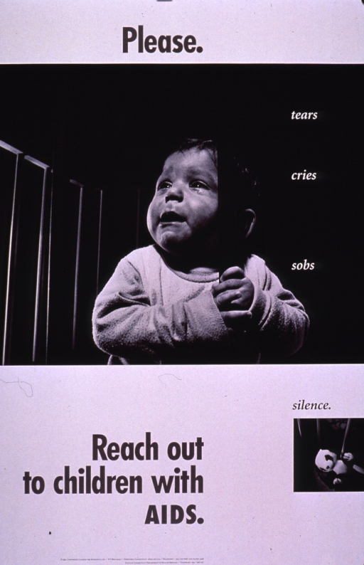 <p>Predominantly white poster with black and white lettering.  Initial title phrase at top of poster.  Dominant visual image is a b&amp;w photo reproduction featuring a crying infant in a crib.  First phrase of caption text superimposed on photo.  Smaller photo reproduction showing a stuffed toy in the crib below, accompanied by remaining caption text.  Final title phrase in lower portion of poster.  Publisher and sponsor information at bottom of poster.</p>