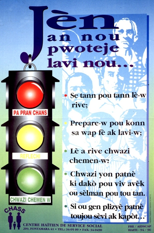 <p>Multicolor poster.  Title at top of poster.  Dominant visual image is an illustration of a stoplight on left side of poster.  One phrase from the note appears below each of the three lights.  The note addresses not taking chances, reflecting, and choosing a path.  Additional text on right side of poster deals with waiting, choosing a partner, and using a condom.  Publisher and sponsor information at bottom of poster.</p>