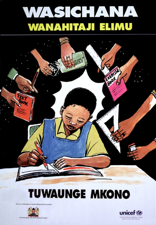 <p>Predominantly black poster with multicolor lettering.  Title at top of poster.  Visual image is an illustration of a girl writing in note book.  In an arc around her head, several hands reach out with school books and supplies, as if to give them to her.  Caption below illustration.  Poster text addresses the need to educate girls and appears to encourage the reader to give girls a hand.  Publisher information in lower left corner, sponsor information in lower right corner.</p>